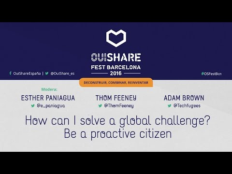 OSFEST BNC 16 - HOW CAN I SOLVE A GLOBAL CHALLENGE? BE A PROACTIVE CITIZEN