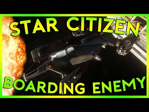 Star Citizen Alpha 2.5   BOARDING ENEMY SHIP   Part 254 (Star Citizen 2016 PC Gameplay)