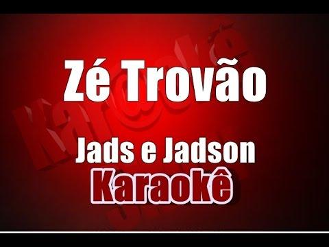 Zé Trovão - Jads e Jadson  - Karaoke