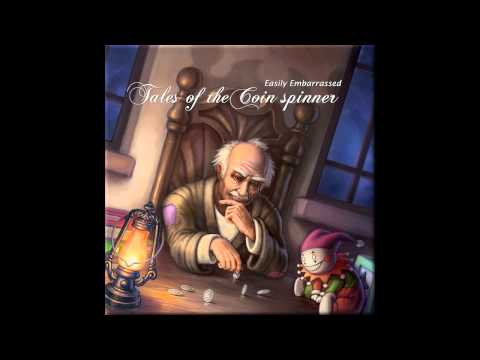 Easily Embarrassed - Tales Of The Coin Spinner [HQ]