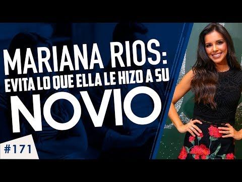 #171 MARIANA RIOS: Evita lo que ella le hizo a su novio