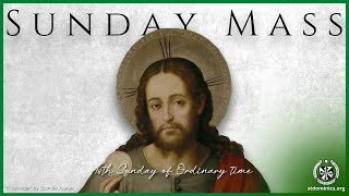 8/1/21 SUNDAY - 9:30am Mass | 18th Week in Ordinary Time | Fr. Michael Hurley, O.P.