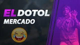 EL DOTOL MERCADO 2019 ||  Humor
