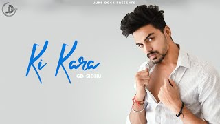 Ki Kara : GD Sidhu (Official Video) New Songs 2019 | Latest Punjabi Songs 2019 | Juke Dock