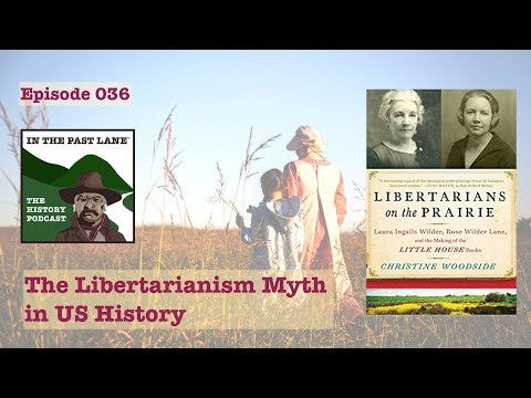036 The Myth of Libertarianism in US History