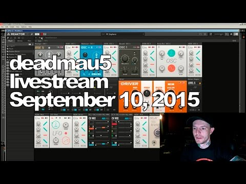 Deadmau5 livestream on Twitch  September 10, 2015 09102015