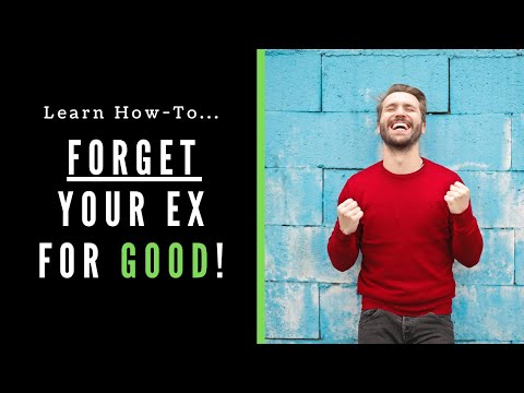 How to forget about an ex