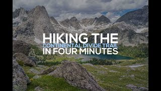The Continental Divide Trail in Four Minutes
