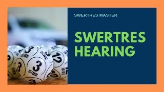 Swetres Hearing for July 11, 2019 - July 13, 2019 | SWERTRES MASTER