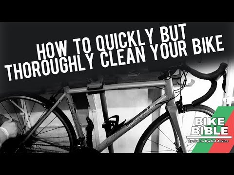 How To Quickly But Thoroughly Clean Your Bike