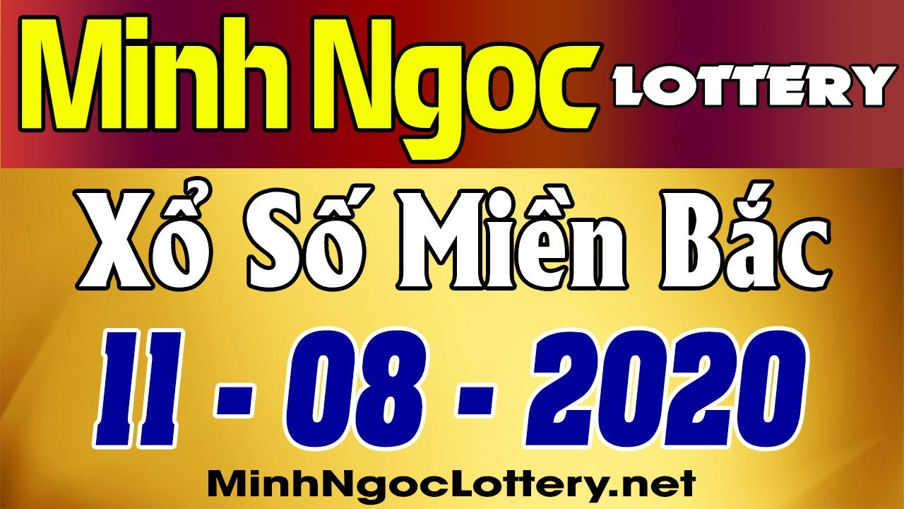 Minh Ngoc Lottery–Kết quả xsmb, xổ số miền Bắc thứ 3 11/08/2020