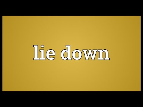 Lie down Meaning