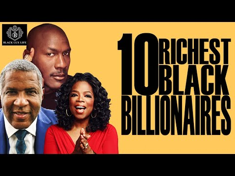 Black Excellist: Top 10 Black Billionaires in the World