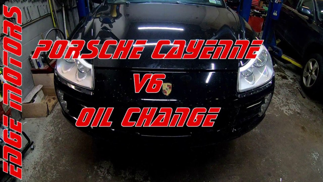 Porsche Cayenne V6 3 6l Oil Change Service Diy By Edge Motors