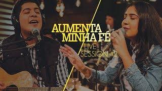 Canção e Louvor - Live Session 2 - Aumenta Minha Fé