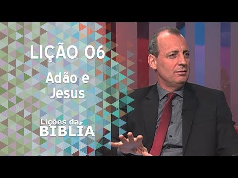 Lição 6 - Adão e Jesus - Lições da Bíblia