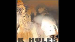 K-HOLES * Meat Man