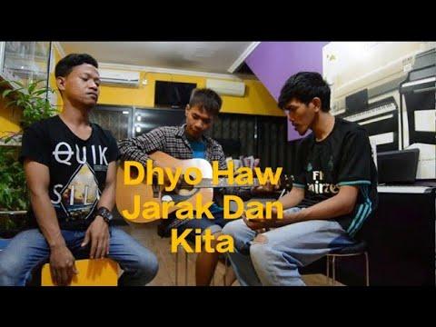 Dhyo Haw Jarak dan Kita Cover by Arifin,Deny,Sigit