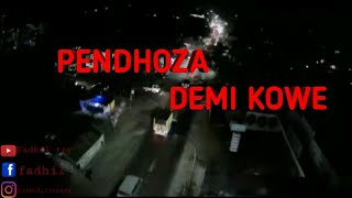 PENDHOZA - DEMI KOWE
