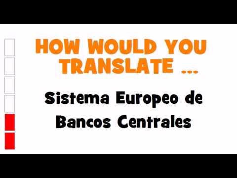 SPANISH TRANSLATION QUIZ = Sistema Europeo de Bancos Centrales