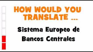 SPANISH TRANSLATION QUIZ = Sistema Europeo de Bancos Centrales