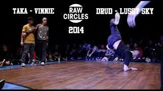 Raw Circles 2014 | Taka & Vinnie vs Drud & Lussy Sky