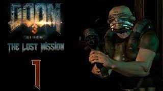 DOOM 3: The Lost Mission (BFG Edition) - Прохождение игры на русском - Энпро сектор 1 [#1] | PC