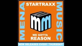 Startraxx - We Gotta Reason (Original Mix)
