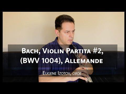Eugene Izotov plays Bach Violin Partita #2 (BWV 1004), Allemande