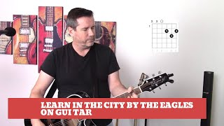 How to play In The City by The Eagles on guitar (easy guitar tutorial and cover)