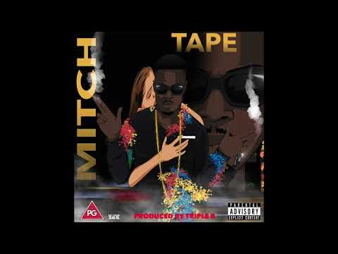 Mitch - 3 Worlds ft Squeeks, Chubby   The Mitch Tape 2017