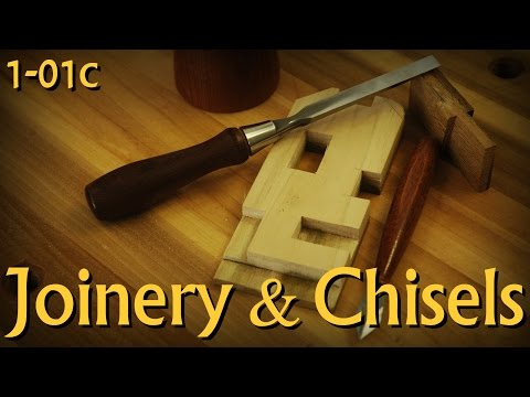 1-01c: Joinery & Chisels – Pt 3 of Introduction to Woodworking