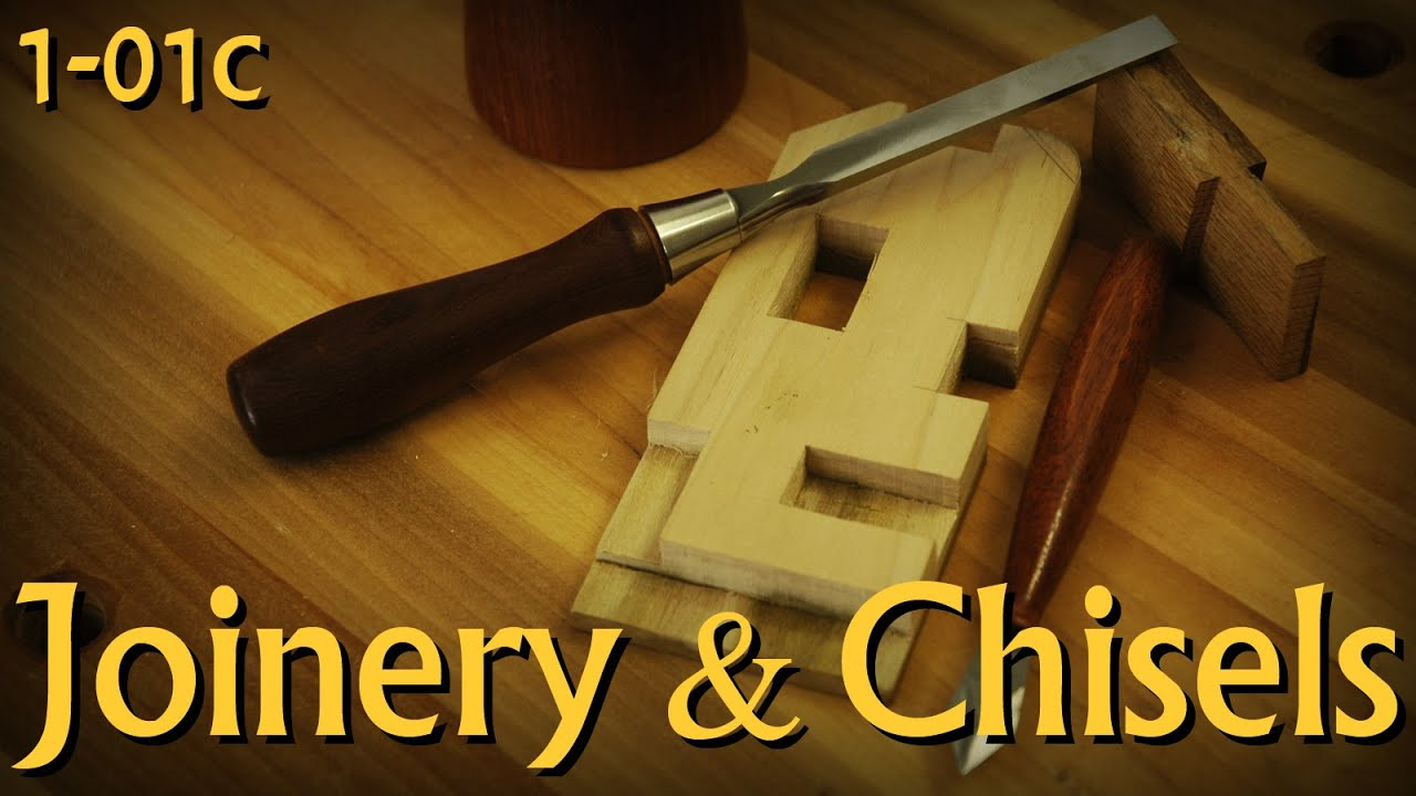 1-01c: Joinery \u0026 Chisels - Pt 3 of Introduction to Woodworking ...