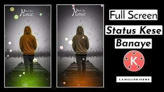 How To Make Trending #FullScreen​ WhatsApp Status Video In Kinemaster [Hindi] #3