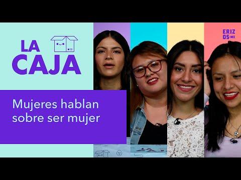 Mujeres hablan sobre ser mujer | La Caja EP3