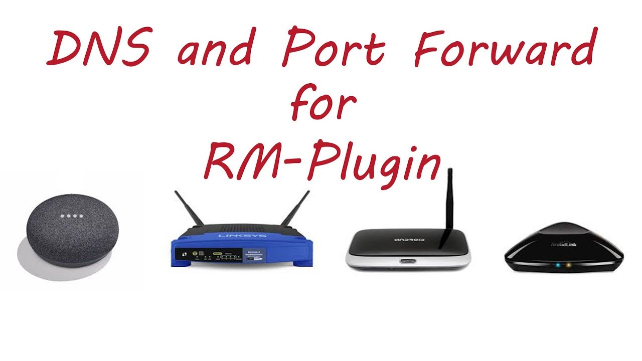 RM plugin DNS and port forwarding to control Broadlink from Google home mini
