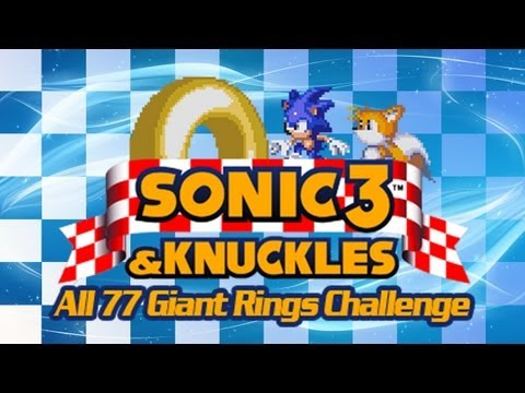 Sonic 3 & Knuckles: All 77 Giant Rings Challenge