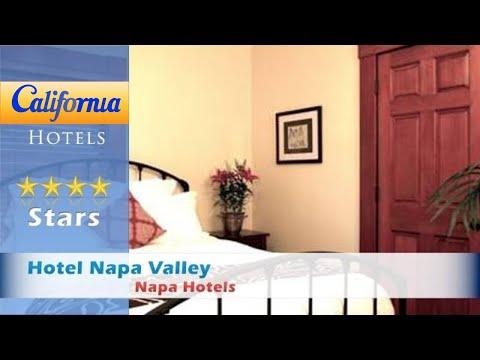 Hotel Napa Valley, Napa Hotels - California