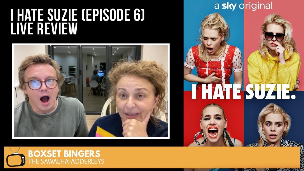 I HATE SUZIE (Episode 6) LIVE REVIEW