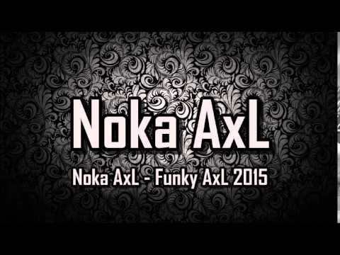 [ Breakbeat Remix ] Noka AxL - Funky AxL 2015