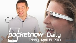 HTC One In Stores, New Galaxy Design Leaks, Google Glass Runs Android & More - Pocketnow Daily