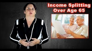 Income Splitting Over the Age of 65 in Canada