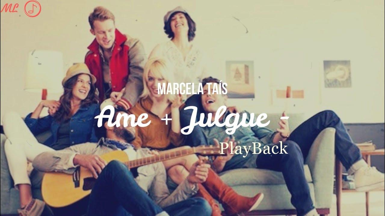 PlayBack - Ame Mais Julgue Menos - Marcela Taís - Legendado