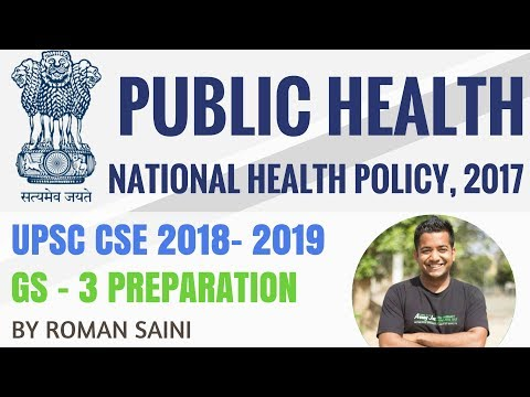 National Health Policy 2017 - GS 3 - UPSC CSE/ IAS 2018 2019 By Roman Saini