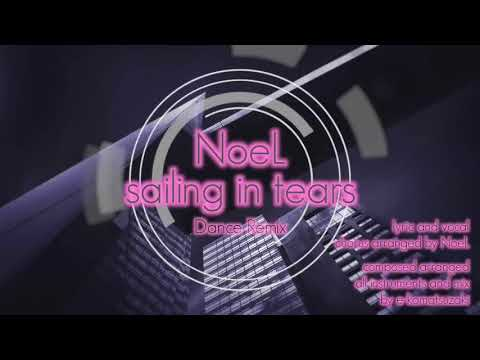 sailing in tears feat NoeL(Original Pop Song Dance Remix)