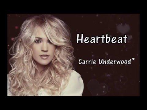 Carrie Underwood- Heartbeat Lyrics