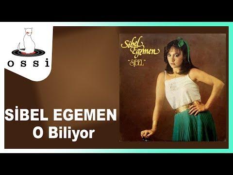 Sibel Egemen - O Biliyor