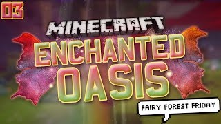 "Minecraft: Enchanted Oasis ""FACECAM FAIRY"" 3"