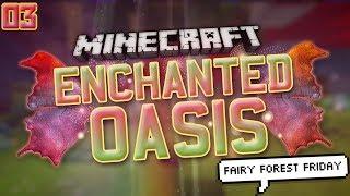 "Minecraft: Enchanted Oasis ""FACECAM FAIRY"" 3"