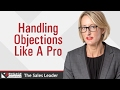 Handling Objections like a Pro | Sales Tips